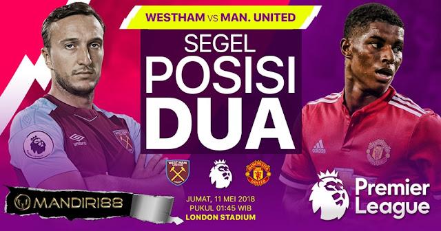 Prediksi West Ham United Vs Manchester United, Jumat 11 Mei 2018 Pukul 01.45 WIB @ MNCTV