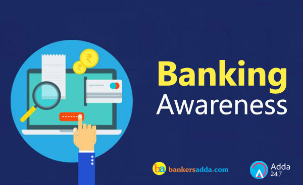 Banking Awareness Questions for SBI PO/Clerk Exam | 25th June 2018