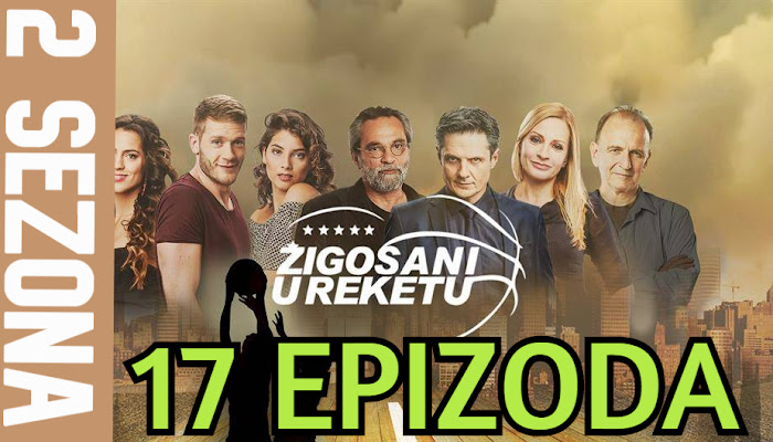 Žigosani u reketu 17 epizoda SEZONA 2