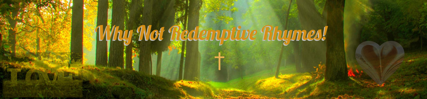Why Not Redemptive Rhymes