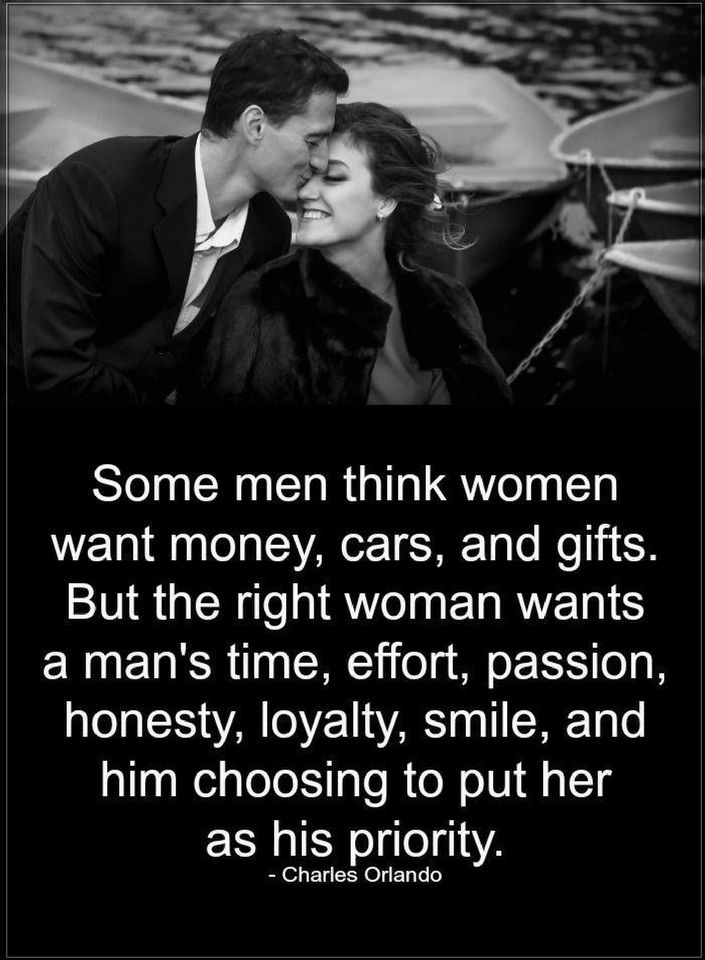 Quotes Some Men Think Women Want Money Cars And Gifts But The
