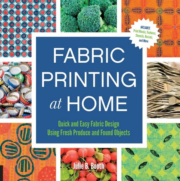 Fabric Printing at Home: Quick and Easy Fabric Design Using Fresh Produce and Found Objects