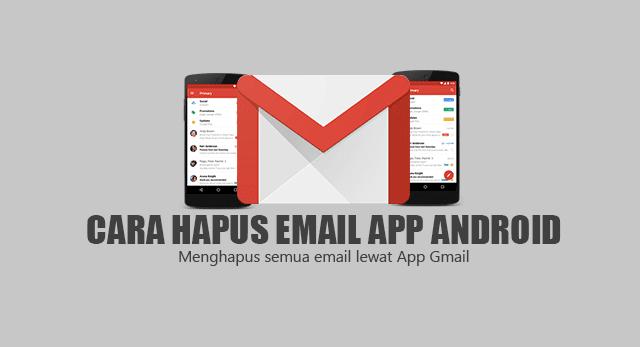 Cara Menghapus Semua Email Pada Gmail App Android Tanpa Aplikasi
