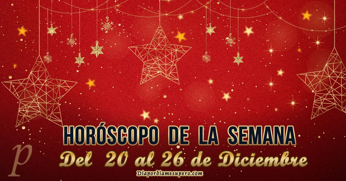 Horóscopo de la semana: Del 20 al 26 de diciembre