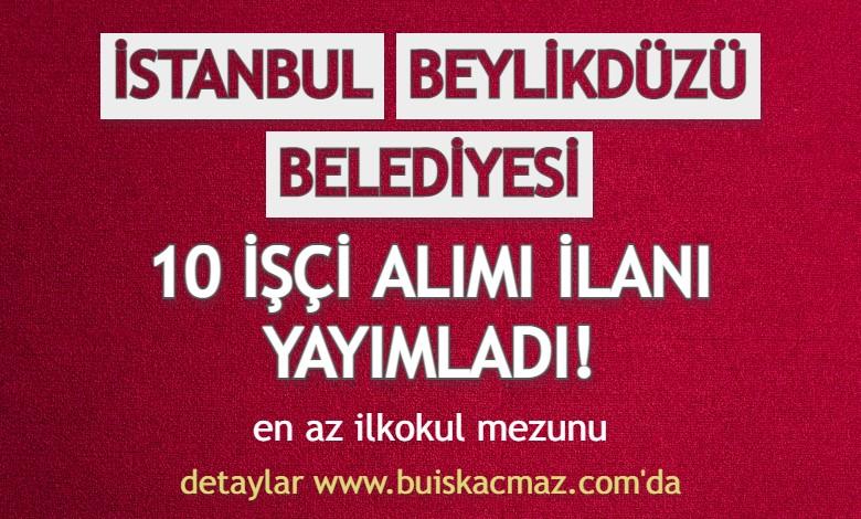 istanbul-beylikduzu-belediyesi-en-az-ilkokul-mezunu-isci-alimi-yapiyor