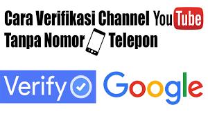 Cara Verifikasi Akun Youtube Tanpa Nomor HP