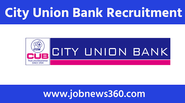 City Union Bank Recruitment 2021 for Manager/Assistant/General/Deputy Manager