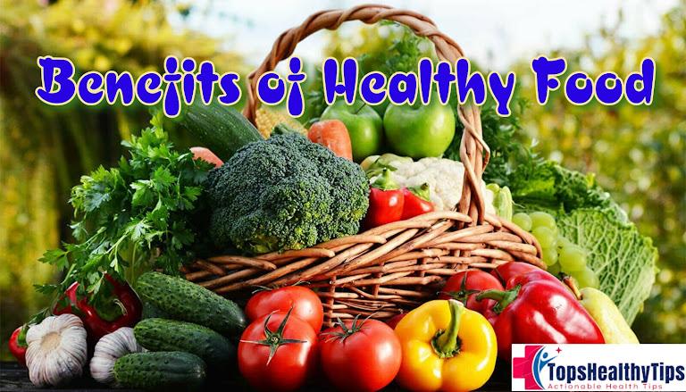 Benefits of Healthy Foods