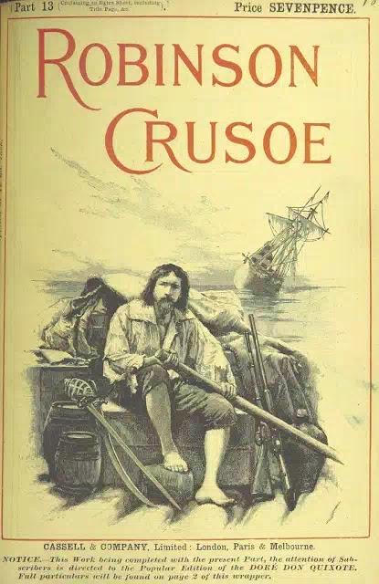 Robinson Crusoe is a novel by Daniel Defoe