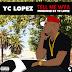 YC Lopez - Tell Me WYA