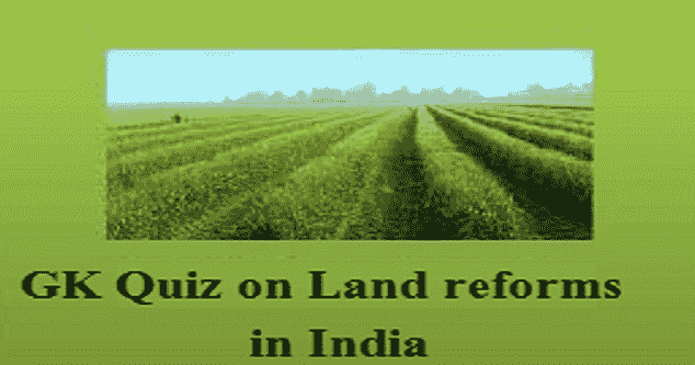 Quiz on Indian Economy: Land reforms in India