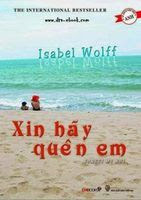 Xin Hãy Quên Em - Isabel Wolff