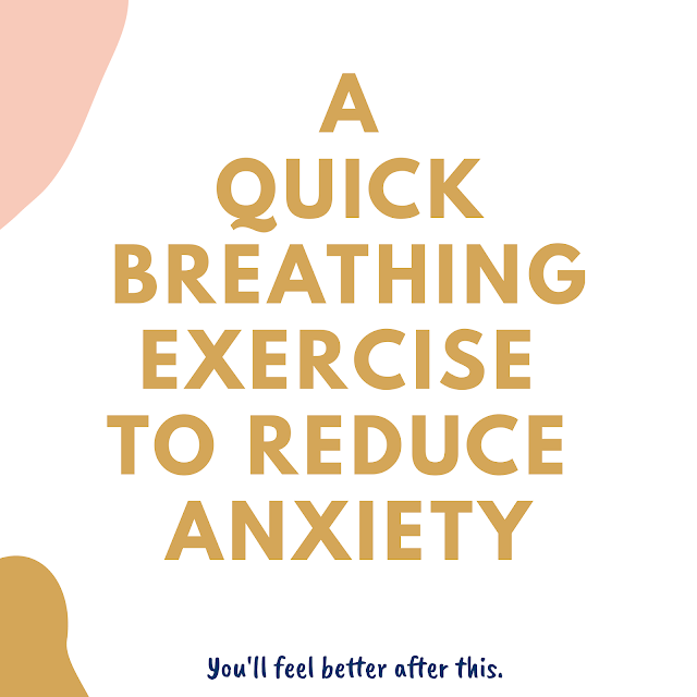 A Quick Breathing Exercise To Calm Your Anxiety