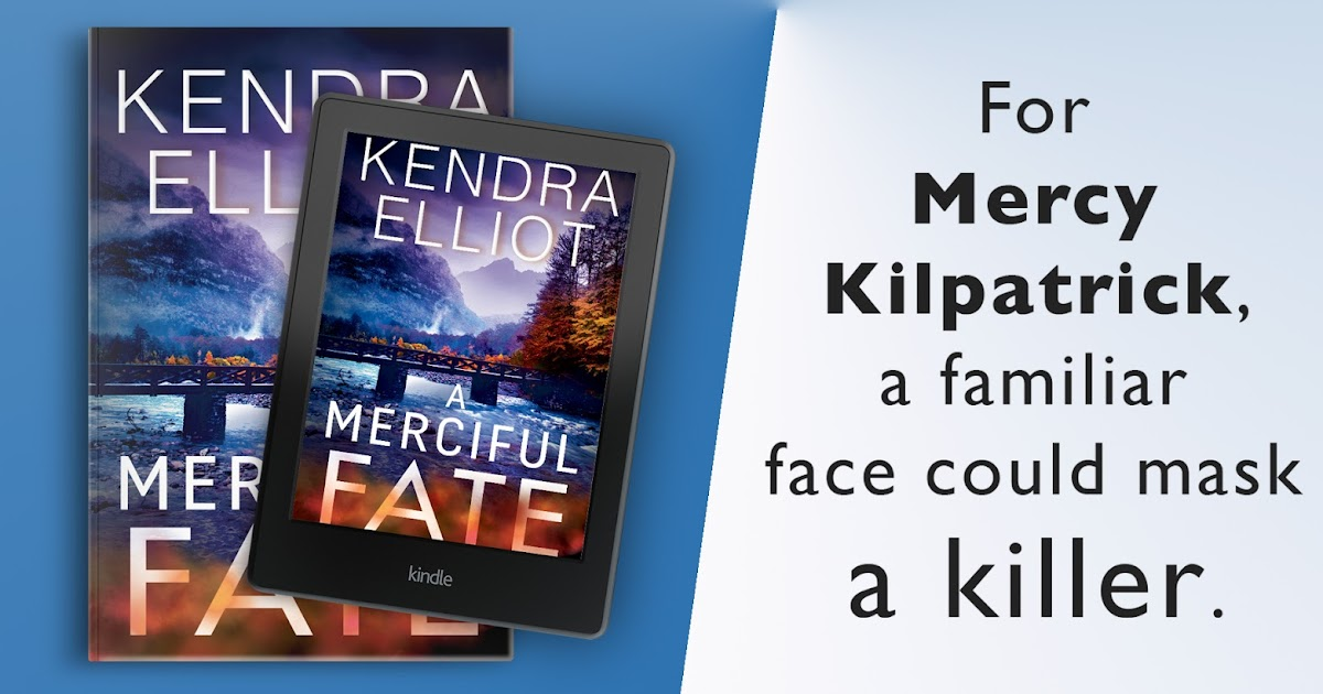 The Life Times Of A Book Addict A Merciful Fate By Kendra Elliot