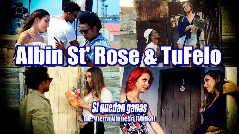 Albin St' Rose & TuFelo - ¨Si quedan ganas¨ - Videoclip - Dirección: Víctor Vinuesa (Vitiko). Portal del Vídeo Clip Cubano