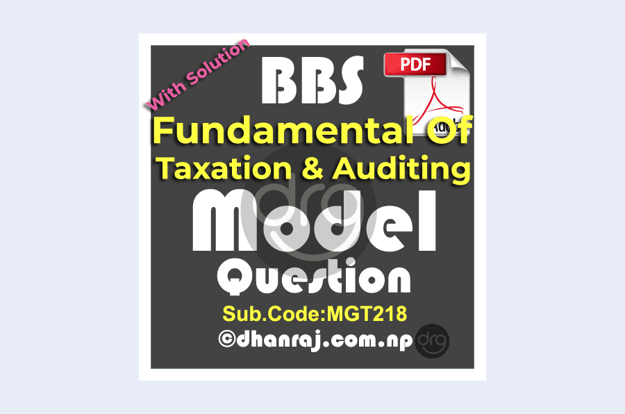 Fundamental-of-Taxation-and-Auditing-Mgt218-BBS-Third-Year-4-Years-Program-Model-Question-SOLUTION