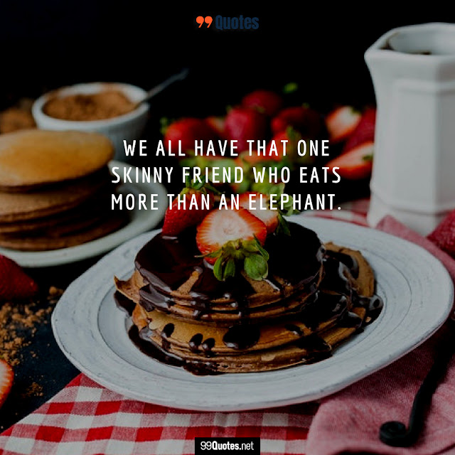 funny food friendship quote