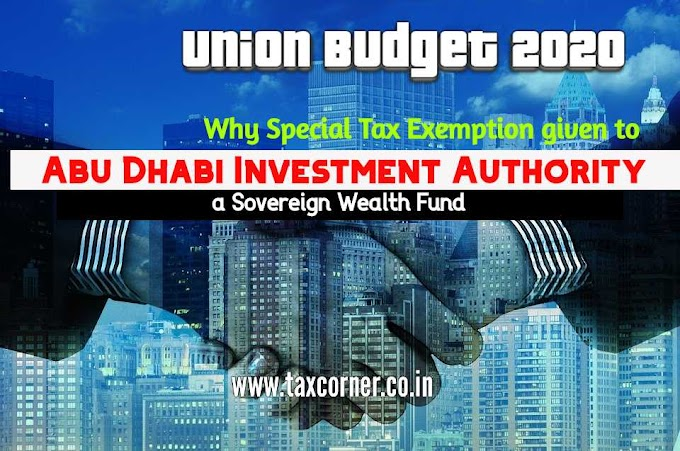 Why Special Tax Exemption Given to Abu Dhabi Investment Authority-a Sovereign Wealth Fund