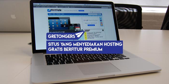 Situs Yang Menyediakan Hosting Gratis Berfitur Premium