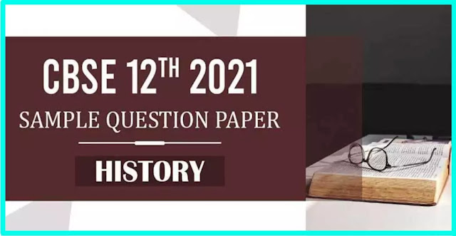 CBSE 12th 2021 history Sample Paper with Solution PDF Download