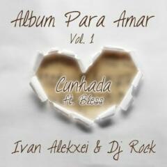 Ivan Alekxei & DJ Rock feat. Bless - Cunhada (2020) [Download]