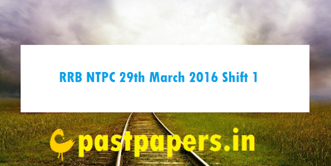 RRB NTPC 29th March 2016 Shift 1