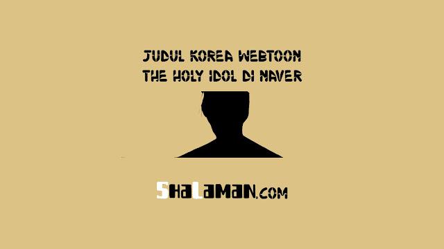Judul Korea Webtoon The Holy Idol di Naver