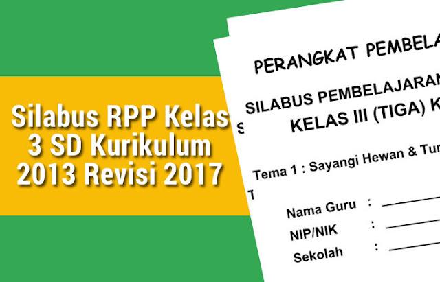 Silabus RPP Kelas 3 SD Kurikulum 2013 Revisi 2017