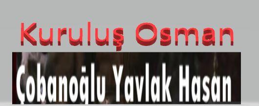 Kuruluş Osman Müzaferiddün Yavlak Hasan Kimdir?