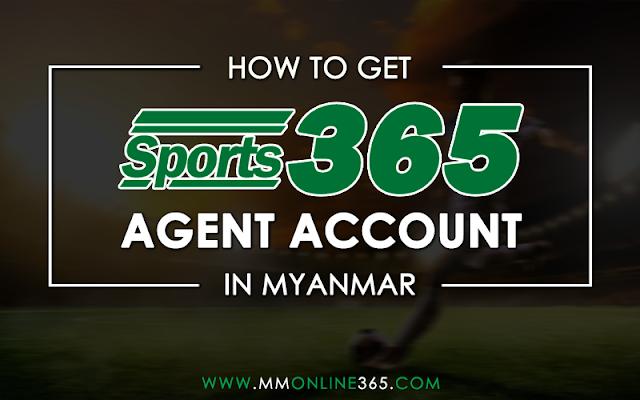 How To Get Sportbook365 Agent Account In Myanmar