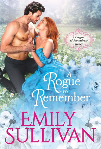 New Release: A Rogue to Remember (League of Scoundrels #1) by Emily Sullivan