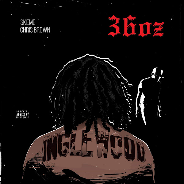 Skeme - 36 Oz. (feat. Chris Brown) - Single Cover