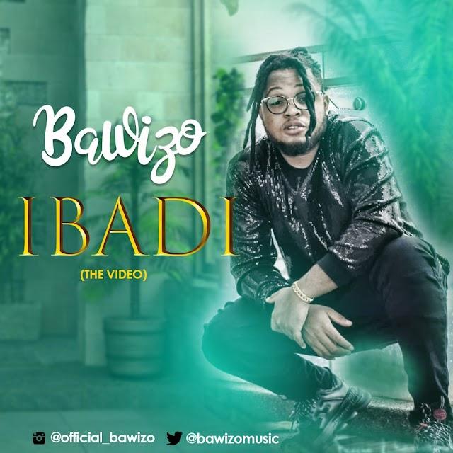 VIDEO & AUDIO: Bawizo - Ibadi