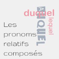 les pronoms relatifs composés cours et exercices, FLE, grammaire, le FLE en un 'clic'