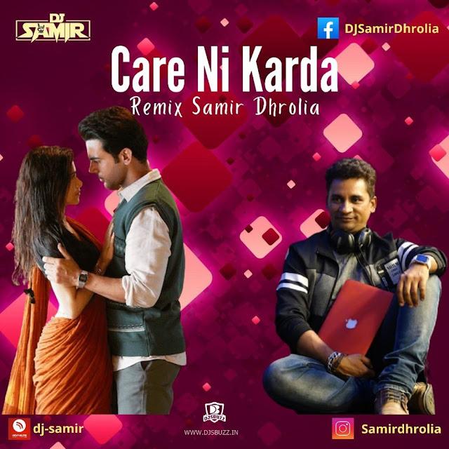 Care Ni Karda (Remix) – Samir Dhrolia