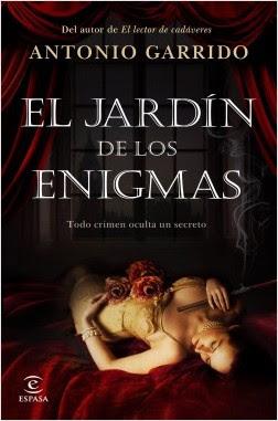 Novedad editorial: El jardín de los enigmas, de Antonio Garrido (Espasa, 26 de noviembre de 2019)