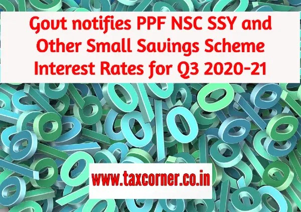 Govt notifies PPF NSC SSY and Other Small Savings Scheme Interest Rates for Q3 2020-21