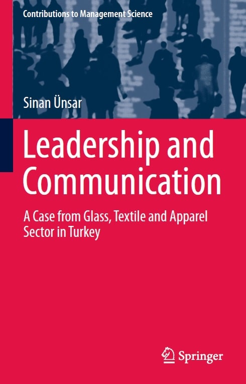Leadership and Communication: A Case from Glass, Textile and Apparel Sector in Turkey