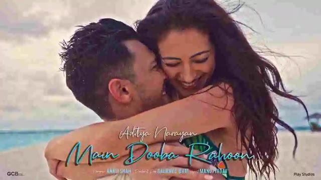 Main Dooba Rahoon Lyrics in English :- Aditya Narayan | Jeniffer