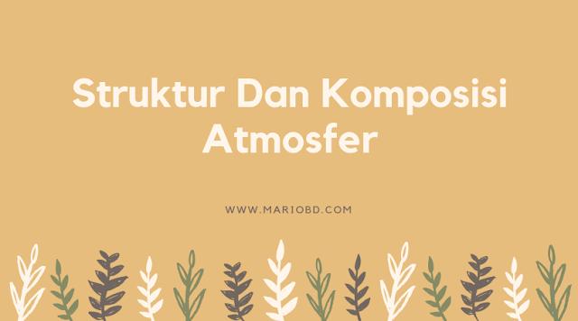 Struktur Dan Komposisi Atmosfer - Mario Bd