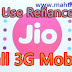 USE OFFICIAL JIO 4G FREE INTERNET SERVICE ON 3G SMARTPHONES