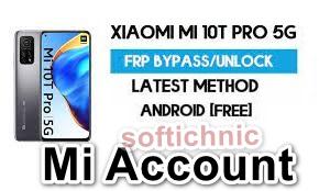 Mi 10t pro (apollo) mi account free file | mi 10t pro mi account frp unlock by softichnic