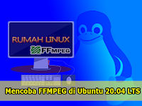Mencoba FFMPEG di Linux Ubuntu terbaru