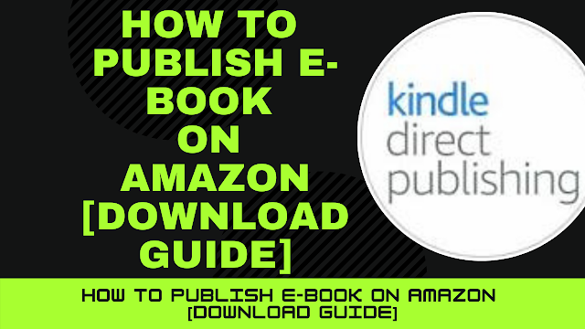 How to Publish E-Book on Amazon