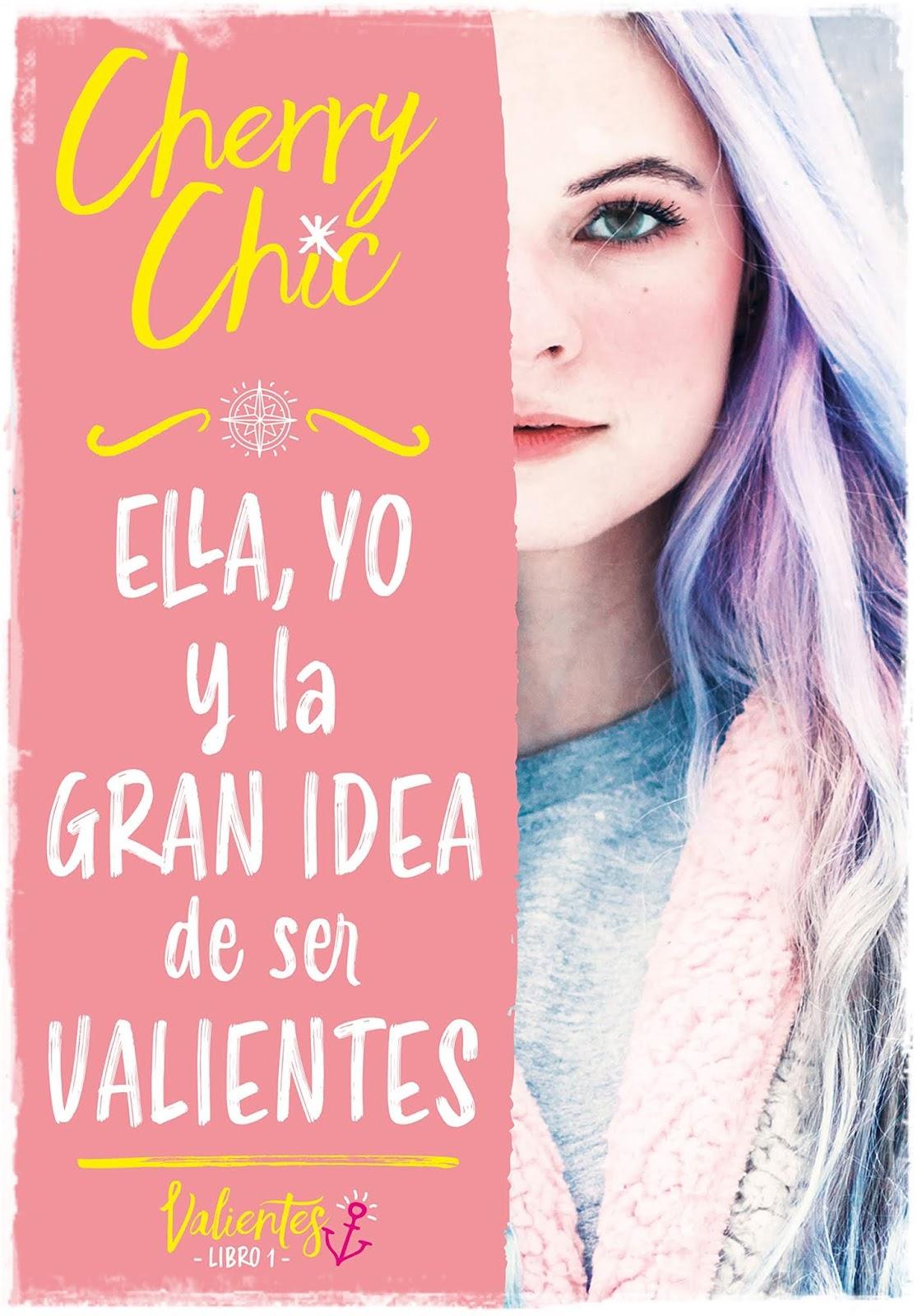 Ella Yo Y La Gran Idea De Ser Valientes