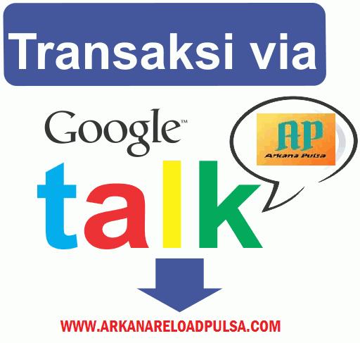 Cara Transaksi Arkana Pulsa Via Gtalk / Hangouts