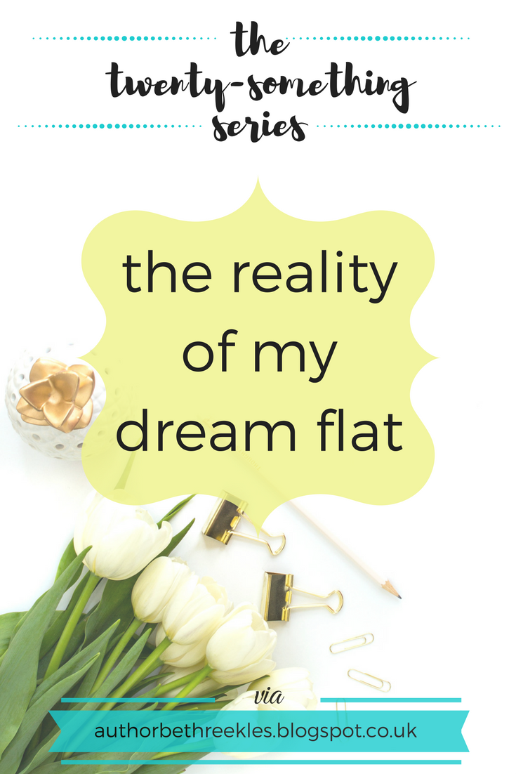 I've recently started renting a flat I was absolutely in love with when I first saw it. In this post, I talk about the reality of my ideal flat and a few not-so-dreamy qualities it has.