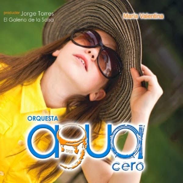 MARIA VALENTINA - ORQUESTA AGUA CERO (2013)