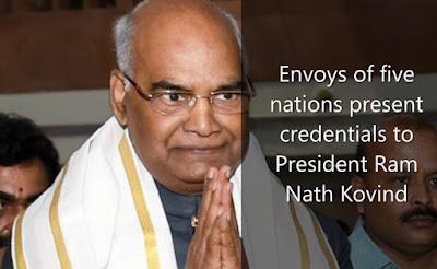 Envoys of five nations present credentials to President Ram Nath Kovind