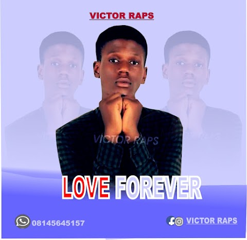 Download Mp3: Love For Ever - Victor Raps >> 9japlugged